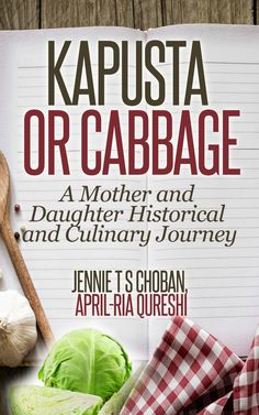 Two delightful cookbooks offer terrific Ukrainian recipes and wonderful life stories by a mother and daughter team. Kapusta or Cabbage #TheSweetChef  Read more...  http://www.duaneburnett.com/17245/kapusta-cabbage-ukranian-recipes-sweet-chef
