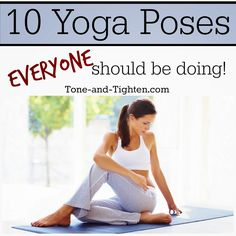 Increase flexibility and strength now with these top 10 yoga poses everyone should be doing! #yoga #fitness from Tone-and-Tighten.com