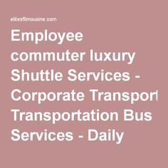 Employee Commuter Luxury Shuttle Services & Corporate Events Limo Services | We offer you the best deals to conduct your corporate events, business meetings anywhere and anytime.