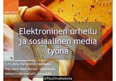 @PauliinaMakela 3.11.2016 Elektroninen urheilu ja some työnä - Play Hard Work Harder #työelämä -hankkeen tapahtuma Lempäälässä