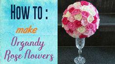 How To :Organdy Rose Flower - DIY Center Piece for Wedding Reception Tab...