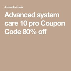Advanced system care 10 pro Coupon Code 80% off