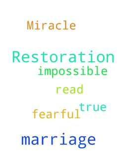 Marriage Restoration Miracle -  Please pray for the restoration of my marriage. I read to not be fearful of praying for the impossible. Is that true  Posted at: https://prayerrequest.com/t/xXW #pray #prayer #request #prayerrequest