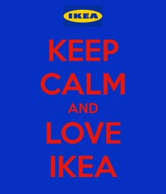 KEEP CALM AND LOVE IKEA
