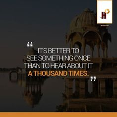 Experience a place and see the sights for real. Go and see the beautiful world out there! To know more visit htoindia.com