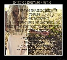 10 tips to a lovely life ~ part 10