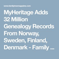 MyHeritage Adds 32 Million Genealogy Records From Norway, Sweden, Finland, Denmark - Family Tree