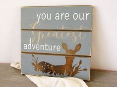 Shop rustic woodland nursery decor from Berry Hollow Road! 12 x 12 You Are Our Greatest Adventure and Baby Deer Rustic Wood Sign by BerryHollowRoad on Etsy https://www.etsy.com/listing/245614248/12-x-12-you-are-our-greatest-adventure