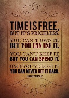 time-is-free-but-its-priceless-you-cant-own-it-but-you-can-use-it-550x8071.jpg (500×705)