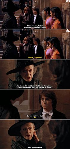 Harry Potter and McGonagall. Oh Mcgonagal. Well, now you know