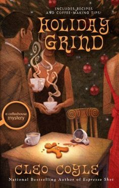A Coffeehouse Mystery: Holiday Grind (Book Eight) | Cleo Coyle #Christmas