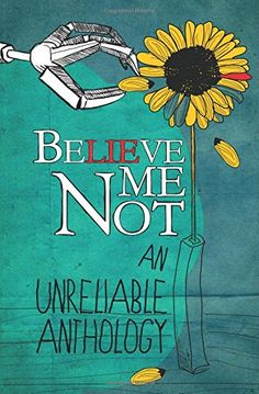 """Believe Me Not: An Unreliable Anthology http://www.amazon.com/dp/0990767000/ref=cm_sw_r_pi_dp_7wbpub0GAK7Q7 My story is """"That Delicate Touch"""""""