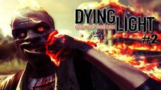 Grizzly Plays: Dying Light [P2]