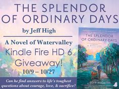 The Splendor of Ordinary Days by Jeff High | Blog Tour and Kindle Fire HD 6 Giveaway - Litfuse Publicity Group Litfuse Publicity Group