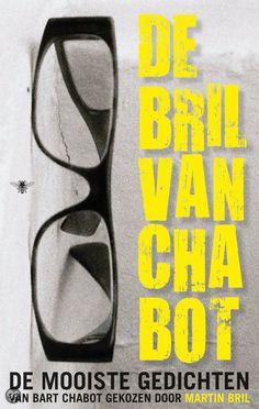 DE BRIL VAN CHABOT - de mooiste gedichten van Bart Chabot