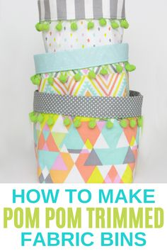 Make pom pom trimmed fabric bins with this easy sewing tutorial. Get organized with these adorable fabric bins. Easy Sewing Projects, Cool Diy Projects, Sewing Tutorials, Sewing Patterns, Fabric Bins, Pom Pom Trim, Easy Diy Crafts, Diy Wall Decor, Decorating On A Budget