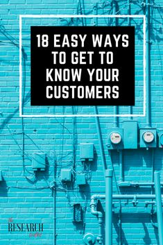 18 practical ways to get to know your customers better. https://www.theresearchtoolkit.com/single-post/18-EASY-WAYS-TO-GET-TO-KNOW-YOUR-CUSTOMERS