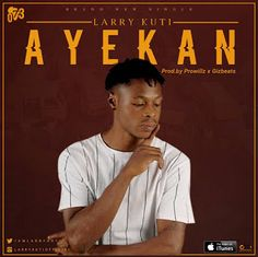 MUSIC: Larry Kuti - Ayekan   Here's a new tune from this promising afro sensational singer LARRY KUTI @Larrykutiofficial earlier he trilled us with sounds like #Olowo and #MYPEOPLE he's back with this new tune to rap up the year #AyeKan  Download Play and Share Your View.  DOWNLOAD MUSIC  MUSIC