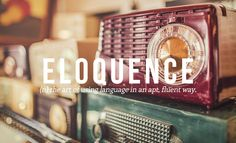 ELOQUENCE // by Daniel Dalton. 32 Of The Most Beautiful Words In The English Language
