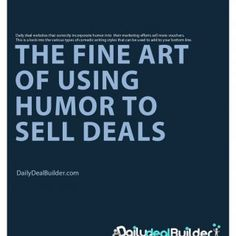Daily deal websites that correctly incorporate humor into their marketing efforts sell more vouchers. This is a look into the various types of comedic writi. http://slidehot.com/resources/the-fine-art-of-using-humor-to-sell-deals.41241/