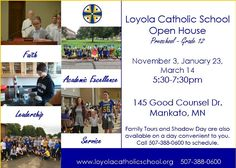 Public invited to Nov. 3 Loyola Catholic School open house Mankato Times MANKATO, MINN. --- Loyola Catholic School will host an Open House on Thursday, November 3, 5:30-7:30pm on the Upper Campus, 145 Good Counsel Drive, Mankato. The events will include information on preschool, kindergarten, elementary, intermediate and high school, a presentation by administration, activity…
