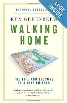 Walking Home: The Life and Lessons of a City Builder: Ken Greenberg: 9780307358158: Amazon.com: Books