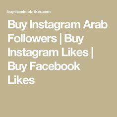 Buy Instagram Arab Followers | Buy Instagram Likes | Buy Facebook Likes