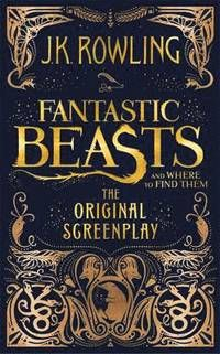 Fantastic Beasts and Where to Find Them (inbunden)