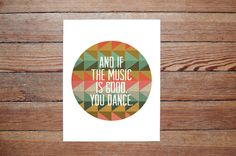 This print is full of fun! Even if you look silly, even if youre embarrassed, if the music is good, you should dance! And I think we could all use