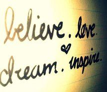 Inspiring picture believe, dream, inspire, love. Resolution: 500x375 px. Find the picture to your taste!