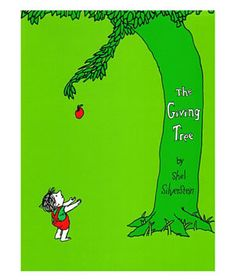 The definition of selfless giving can be learned through a simple children's book... The Giving Tree