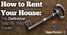 Whether you are a seasoned pro or a new landlord, this definitive guide will teach you, step by step, how to rent your house to new tenants with success.