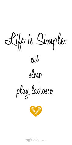 Life is simple - eat, sleep, and play lacrosse! Your daily dose of lax inspiration from LuLaLax.com!
