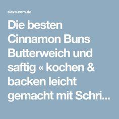 Die besten Cinnamon Buns Butterweich und saftig « kochen & backen leicht gemacht mit Schritt für Schritt Bilder von & mit Slava
