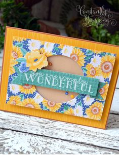 GDP242-002 copy You Are Wonderful, Friendship Cards, Stampin Up Cards, Floral Design, Paper Crafts, Catalog, Seasons, Frame, Sunflowers