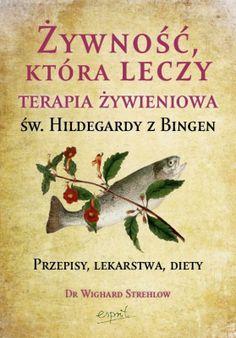 Polish Recipes, Polish Food, Inspirational Books, Herbalism, Psychology, Life Hacks, Vegan Recipes, Health And Beauty, Medicine