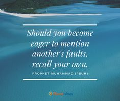 Should you become eager to mention another's faults, recall your own