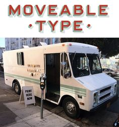 Moveable Type truck!