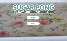 Play SUGAR PONG everytime you want to eat something sweet and help yourself fight with sugar addiction.<br>Don't be fat. Don't be sick. Don't eat sugar.<p>It disgusts you eating too much sugar by calling some danger facts:<p>DID YOU KNOW THAT SUGAR:<br>- Damages the immune system.<br>- Upsetting the balance of minerals in the body.<br>- May cause increased activity, nervousness, difficulty concentration in children indulge.<br>- Raises triglycerides.<br>- Reduces defensive reaction to…