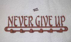 Never Give Up wall key holder hook