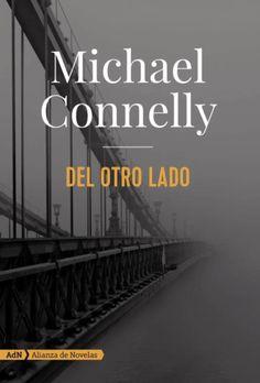 """""""Del otro lado"""" Michael Connelly. Harry Bosch se ha retirado del Departamento de Policía de Los Ángeles, pero su hermanastro, el abogado defensor Mickey Haller, necesita su ayuda. Una mujer ha sido brutalmente asesinada en su cama y todos los indicios apuntan al cliente de Haller, un antiguo pandillero convertido en padre de familia. Aunque la acusación de asesinato parece irrefutable, Haller está convencido de que es una trampa. Sus pesquisas enseguida lo conducen al interior del…"""