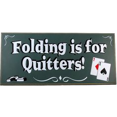 3a32ef14b49 I need this for my laundry room! Find it at the Foundary - Folding Is For  Quitters Classic All Wood Poker Sign