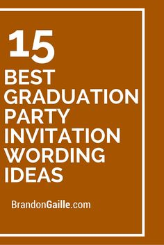 15 Best Graduation Party Invitation Wording Ideas