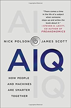 AUDIOBOOK  AIQ: How People and Machines Are Smarter Together: Nick Polson, James Scott: 9781250182159:
