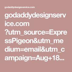 godaddydesignservice.com ?utm_source=ExpressPigeon&utm_medium=email&utm_campaign=Aug+18+compile+-+clean%2B%2BUS-6.2K-GDS-T1+ep+%5B98%5D