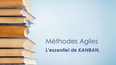 Méthodes Agiles, L'essentiel de KANBAN.