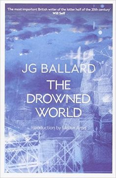 The Drowned World: Amazon.co.uk: J. G. Ballard, Martin Amis: 9780007221837: Books