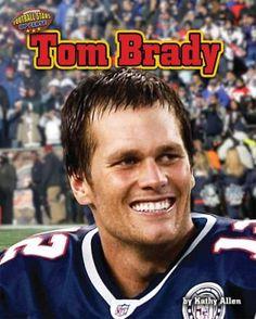 Tom Brady biography, by Kathy Alle