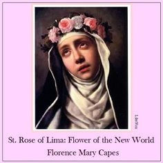Saint Rose of Lima: The Flower of the New World by Florence Mary Capes - Free Catholic Audiobook from Librivox.