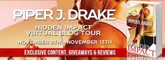 BLOG TOUR & #GIVEAWAY - Hidden Impact by Piper J. Drake - #Romance, #Suspense, Barclay Publicity  (November)